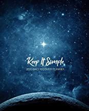 Keep It Simple - 2020 Daily Recovery Planner: Simple Space   One Year 52 Week Sobriety Calendar   Meeting Reminder Sponsor Notes Inspirational Quotes ... Grid Lined Pages (1 yr Daily Sober Organizer)