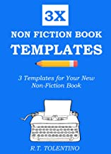 NON FICTION BOOK TEMPLATES (2016): 3 Simple Templates for Your New Non-Fiction Book