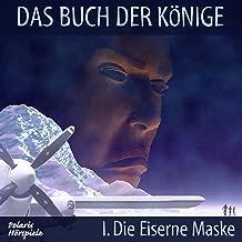 Die Eiserne Maske: Das Buch der Könige 1