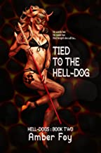 Tied to the Hell-Dog (Hell-Dogs Book 2)
