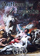 Anthem for Lambs: 3 The Lord of the Twilight Aeropolis Alusthogrun (Japanese Edition)