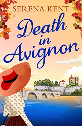 Death in Avignon: The perfect summer murder mystery (English Edition)