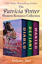 The Patricia Potter Western Romance Collection Volume Two: Diablo, Defiant, and Wanted