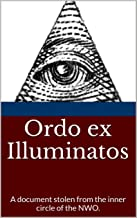 Ordo ex Illuminatos: A document stolen from the inner circle of the NWO.