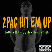 2Pac Hit Em Up (feat. Trilly & Ace Da Truth)