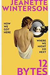 12 Bytes: How artificial intelligence will change the way we live and love Kindle Edition
