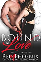 Bound by Love (Brie's Submission Book 17)