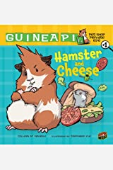 Hamster and Cheese: Book 1 (Guinea PIG, Pet Shop Private Eye) Kindle Edition
