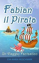 Fabian il Pirata: Un Viaggio Fantastico (Italian Edition)