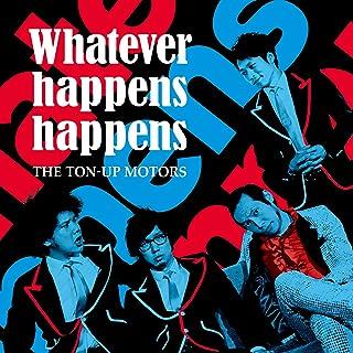 Whatever happens happens (初回限定盤)