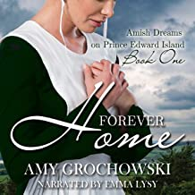Forever Home: Amish Dreams on Prince Edward Island, Book 1