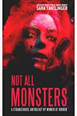 Not All Monsters: A Strangehouse Anthology By Women Of Horror Kindle Edition