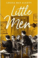Little Men: Louisa May Alcott (Classics, Literature) [Annotated] Kindle Edition