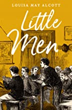 Little Men: Louisa May Alcott (Literature,Classics) [Annotated] (English Edition)