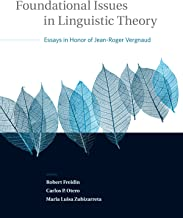Foundational Issues in Linguistic Theory: Essays in Honor of Jean-Roger Vergnaud (Current Studies in Linguistics Book 45)