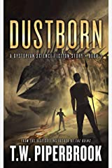 Dustborn: A Dystopian Science Fiction Story (The Sandstorm Series Book 3) Kindle Edition