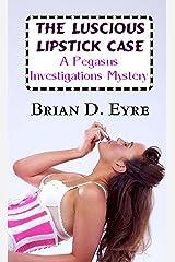 The Luscious Lipstick Case: A Pegasus Investigations Mystery (The Pegasus Investigations Mysteries Book 6) Kindle Edition