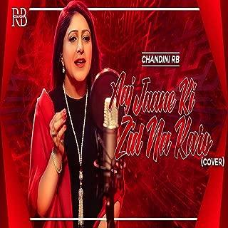 Aaj Jaane Ki Zid Na Karo (Cover Version)