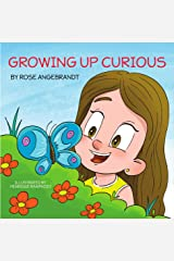 Growing Up Curious Kindle Edition