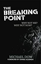 The Breaking Point: Why Not Me? Why Not Now?