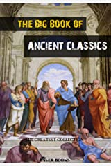 The Big Book of Ancient Classics: Contains the works of Aristotle, Plato, Homer, Aeschylus... (The Greatest Collection 6) (English Edition) Format Kindle