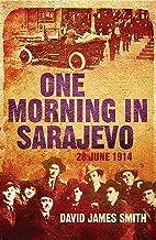 Best assassination in sarajevo 1914 Reviews