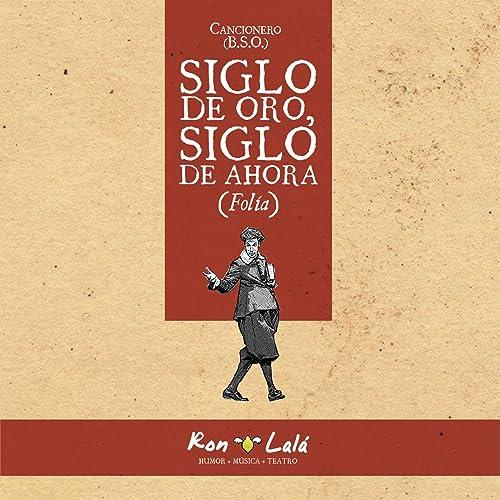 Siglo de Oro, Siglo de Ahora (Folía) Cancionero (Original ...