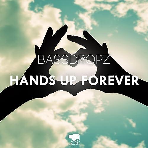 Bassdropz - Hands Up Forever