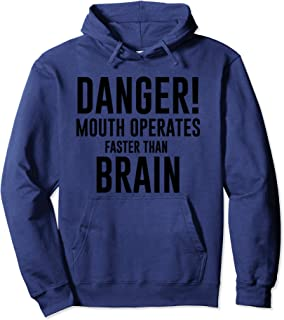 Mouth Operates Faster Than Brain Hoodie