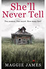 She'll Never Tell: A gripping novel of psychological suspense Kindle Edition