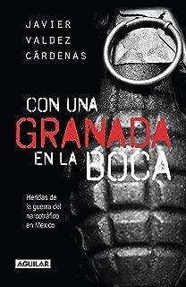 Con una granada en la boca: Heridas de guerra del narcotráfico en México (Spanish Edition)