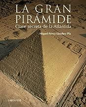 La gran pirámide : clave secreta de la Atlántida