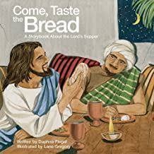 Come, Taste the Bread: A Storybook About the Lord's Supper