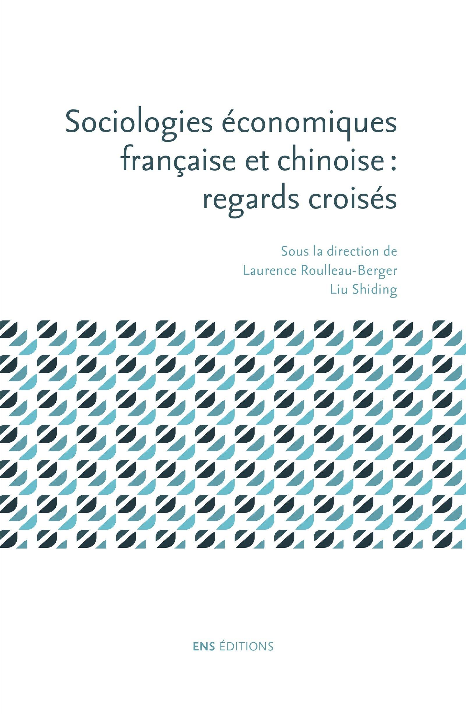 Sociologies économiques française et chinoise: regards croisés (De l'Orient à l'Occident) (French Edition)