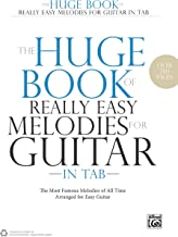 The Huge Book of Really Easy Melodies for Guitar in TAB: The Most Famous Melodies of All Time Arranged for Easy Guitar