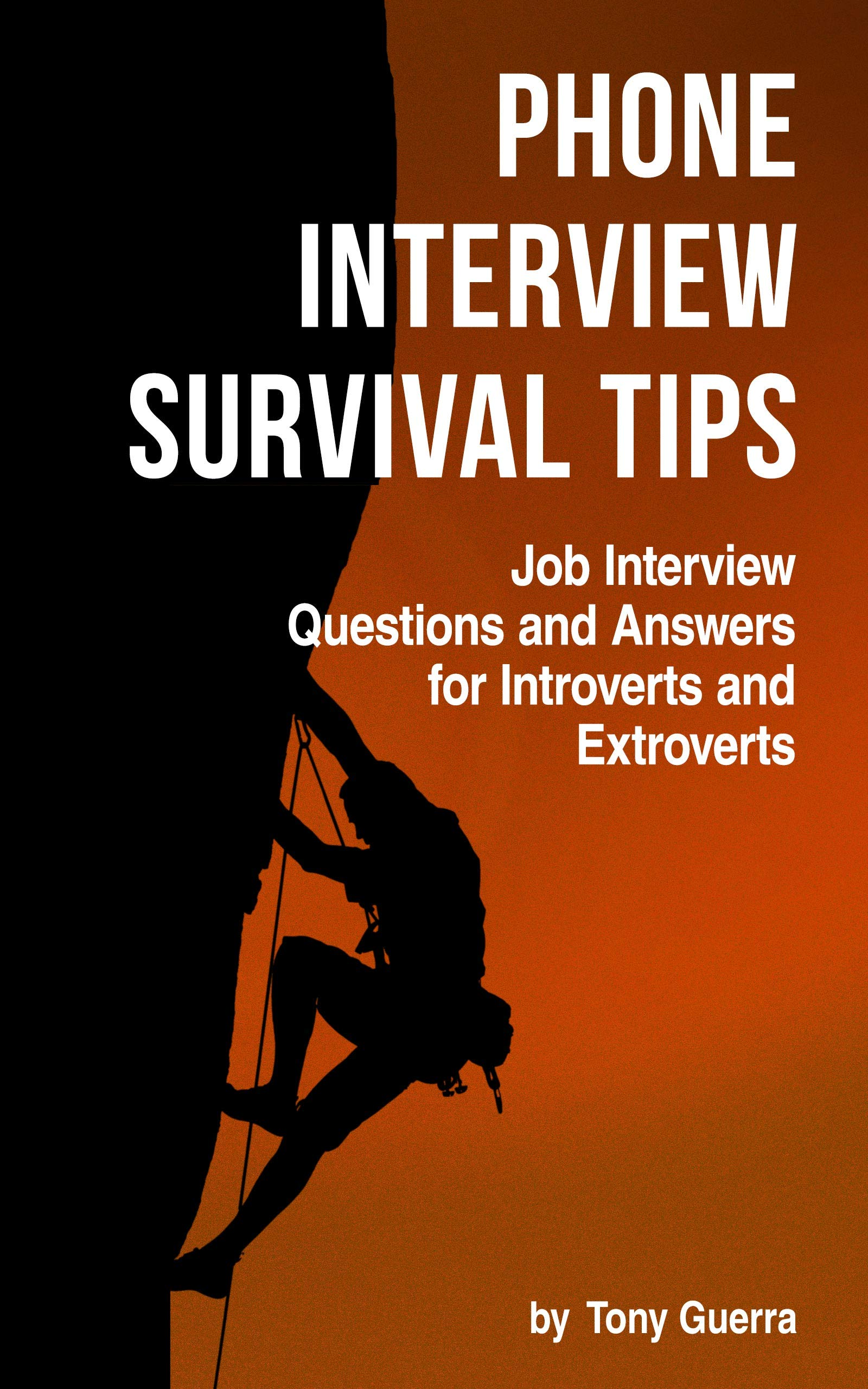 Phone Interview Survival Tips: Job Interview Questions and Answers for Introverts and Extroverts