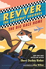 Revver the Speedway Squirrel: The Big Race Home Kindle Edition