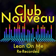 Lean on Me (Mozart & Friends House Remix) (Re-Recorded)