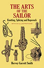 The Arts of the Sailor: Knotting, Splicing and Ropework (Dover Maritime)
