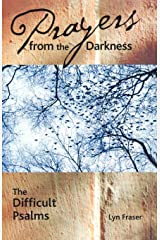 Prayers from the Darkness: The Difficult Psalms Kindle Edition