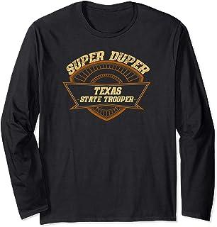 Texas State Trooper Super Duper Trooper Police Gift Long Sleeve T-Shirt