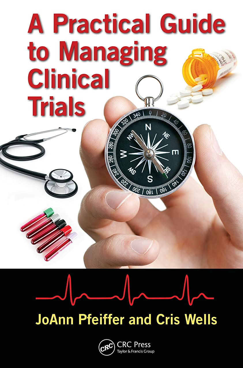インフルエンザ申し立てられたクラックA Practical Guide to Managing Clinical Trials (English Edition)