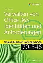 Verwalten von Office 365-Identitäten und -Anforderungen: Original Microsoft Prüfungstraining 70-346