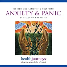 Guided Meditations to He with Anxiety & Panic- Three Brief Anxiety Relieving Exercises, Plus Guided Imagery & Affirmations for Reducing or Eliminating Panic Attacks and Achieving Deep Relaxation
