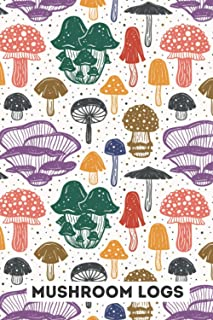 Mushroom Hunting Log Book: Track, Record, Write Shroom Hunt Days. Note Location, Species, Characteristics and much more. G...
