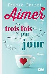 Aimer trois fois par jour (Hors collection) (French Edition) Formato Kindle