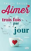 Aimer trois fois par jour (Hors collection) (French Edition)