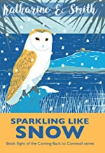 Sparkling Like Snow: Join Alice for an enchanting Cornish Christmas with family, friends, and a sprinkle of wintery magic....