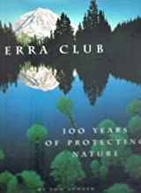 Sierra Club: 100 Years of Protecting Nature
