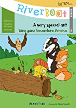 Riverboat: A Very Special Ant - Eine ganz besondere Ameise: Bilingual Children's Picture Book English German (Riverboat Series Bilingual Books 3)